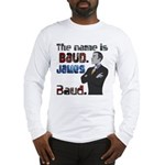 The Name's James Baud Long Sleeve T-Shirt
