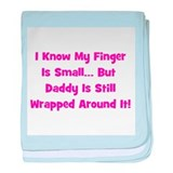 Daddy Wrapped Around Finger baby blanket