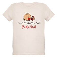 Don't Make Me Call Babicka T-Shirt