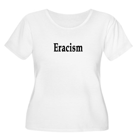 eracism anti-racism Women's Plus Size Scoop Neck T