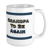 Grandpa to be again Coffee Mug