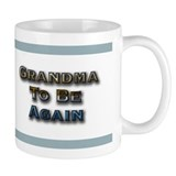 Grandma to be again Small Mugs