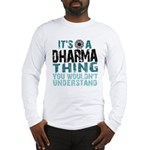 Dharma Thing Long Sleeve T-Shirt