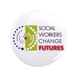 "Social Workers Change Futures 3.5"" Button"