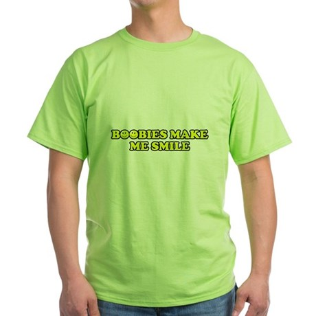 Boobies Make Me Smile Green T-Shirt