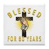 Blessed For 80 Years Tile Coaster