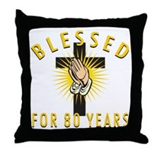 Blessed For 80 Years Throw Pillow