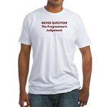 Never Question Fitted T-Shirt