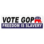 Vote GOP: Freedom is Slavery bumper sticker