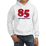 85 years never looked so good Hoodie