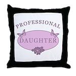 Daughter Humor Throw Pillow