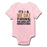 We Dat Thing Infant Bodysuit