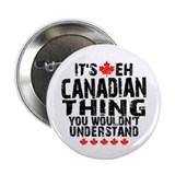 "Canadian Thing 2.25"" Button"