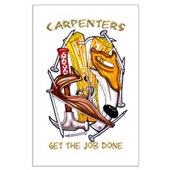 Carpenters Get the Job Done Posters