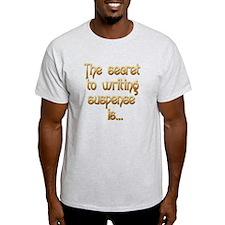 Secret of Suspense is T-Shirt
