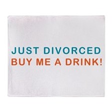 Just Divorced Buy Me A Drink Throw Blanket