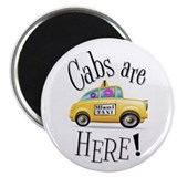 Cabs Are Here! Magnet