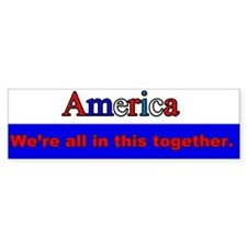 We're all in this together Bumper Sticker
