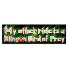 My Other Ride Is A Klingon Bird Of Prey Bumper Sticker