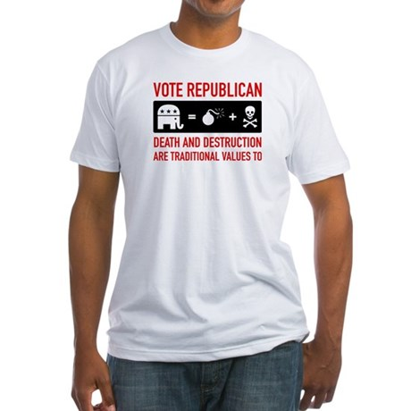 Republican = Death + Destruction Fitted T-Shirt