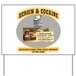 Cocaine & Heroin Yard Sign