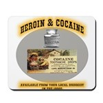 Cocaine & Heroin Mousepad