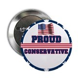 "Proud Conservative 2.25"" Button"