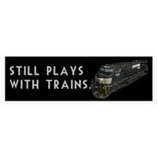 Still Plays With Trains Bumper Sticker