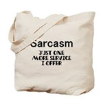 Sarcasm Offered Here Service Tote Bag