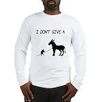 I Don't Give A Rat's Ass Long Sleeve T-Shirt