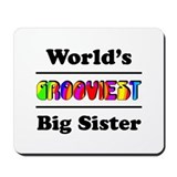 World's Grooviest Big Sister Mousepad