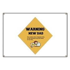 Warning New Dad Banner