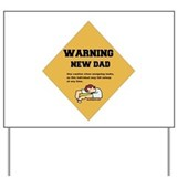 Warning New Dad Yard Sign