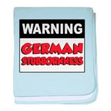Warning German Stubbornness baby blanket