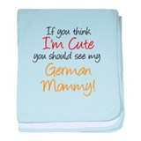 I'm Cute German Mommy (Handwr baby blanket