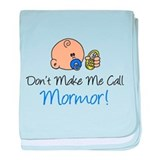Don't Make Me Call Mormor baby blanket