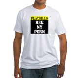 Playbills Are My Porn Shirt