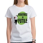 Resistance is Futile Women's T-Shirt