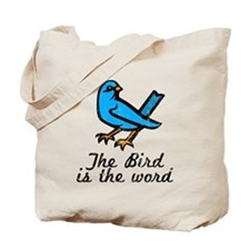 Bird is the Word Tote Bag