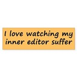 I Love Watching My Inner Edit Bumper Sticker