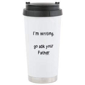 Writing, ask dad Ceramic Travel Mug