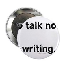 "No talk now, writing 2.25"" Button"