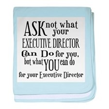 Ask Not Executive Director baby blanket