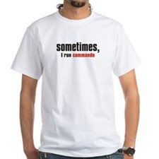 """Sometimes, I run commando"" Shirt"