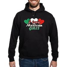 I Love Mexican Girls Hoodie