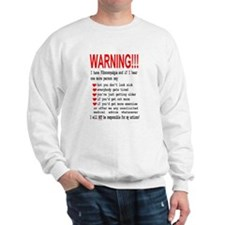 Fibromyalgia WARNING! Sweatshirt