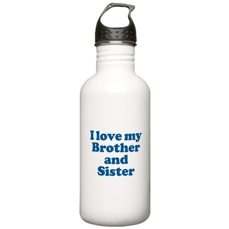 I Love My Brother and Sister Stainless Water Bottl