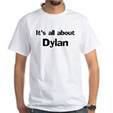 It's all about Dylan Shirt