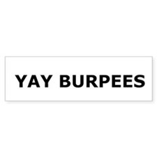 Yay Burpees Bumper Stickers