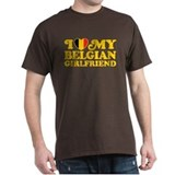 I Love My Belgian Girlfriend T-Shirt